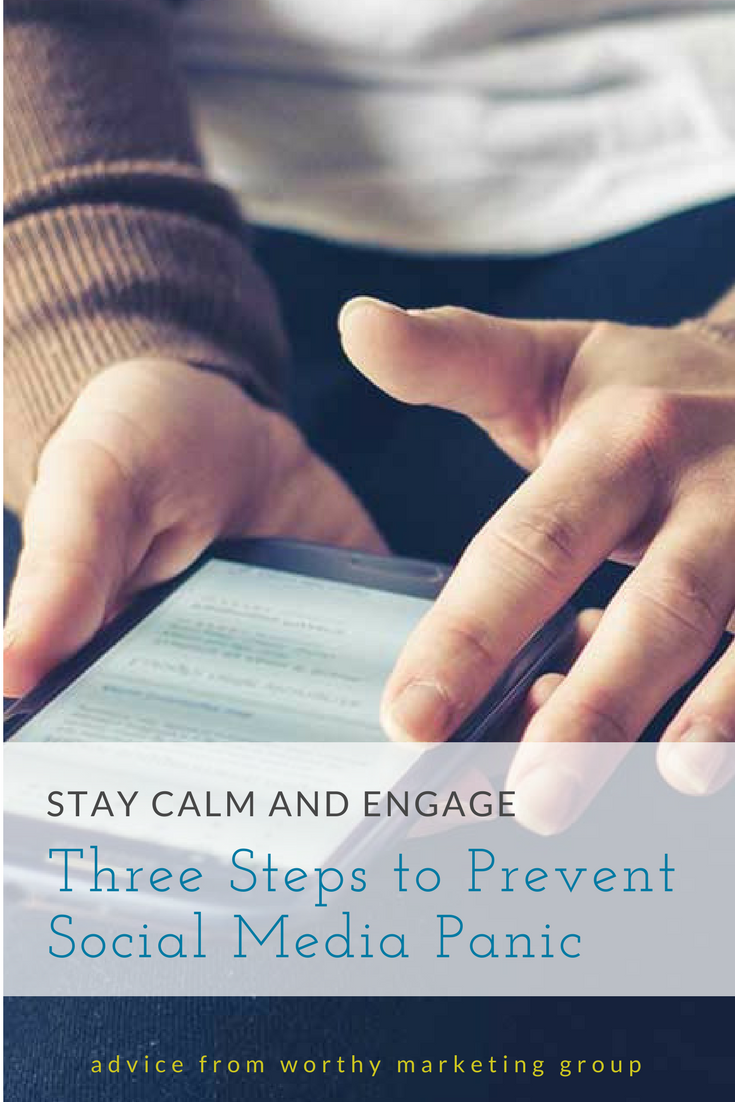 Keep Calm and Engage: How to Prevent Social Media Panic | The Worthy Marketing Gorup Blog