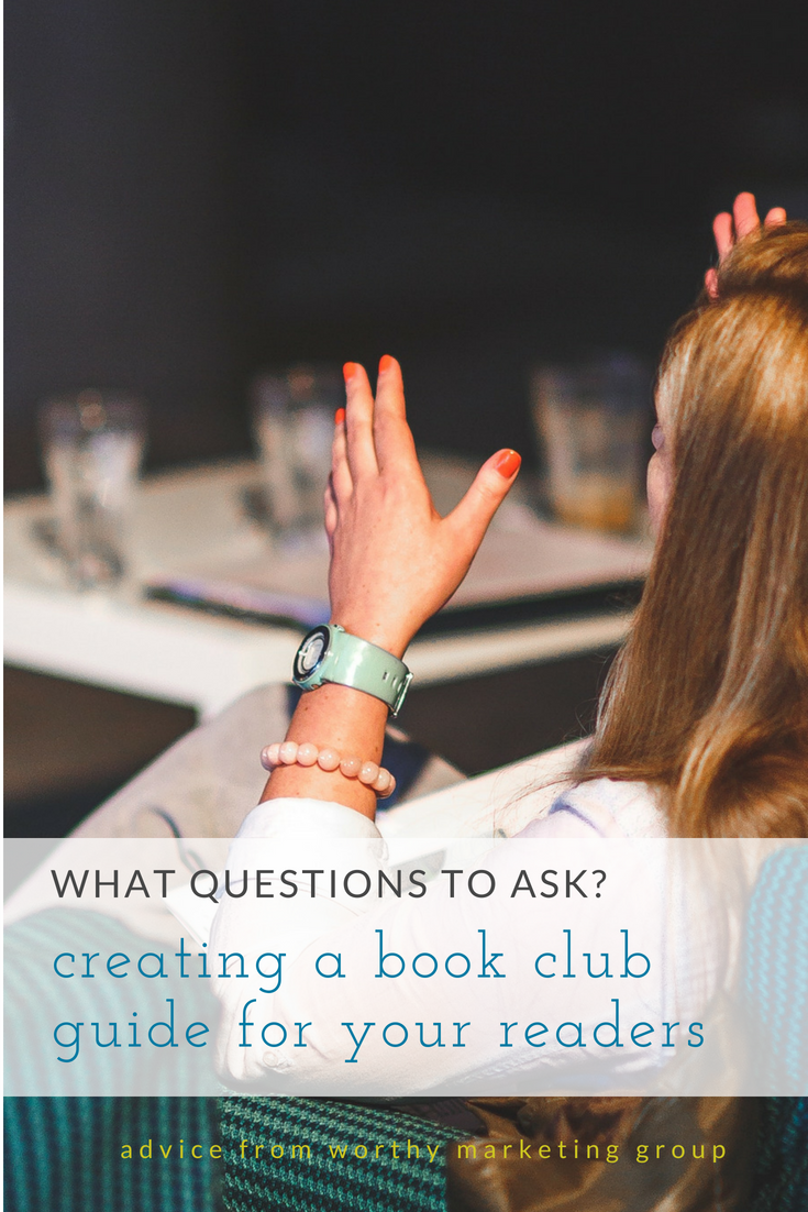 How to create a book club guide| Worthy Marketing Group Blog