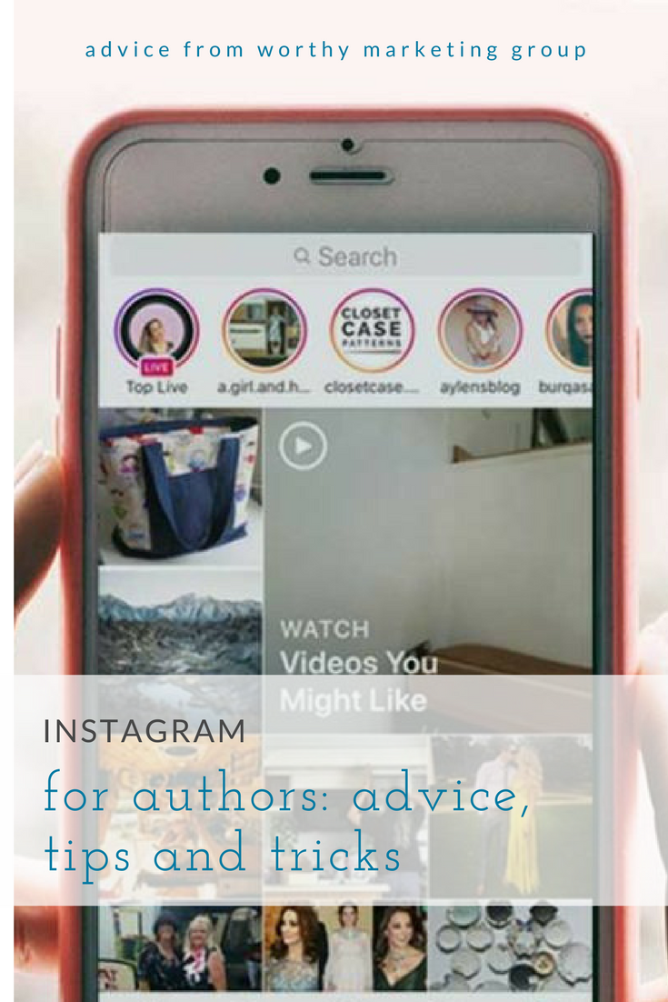 Instagram tips, tricks and timeline for authors   Worthy Marketing Group Blog
