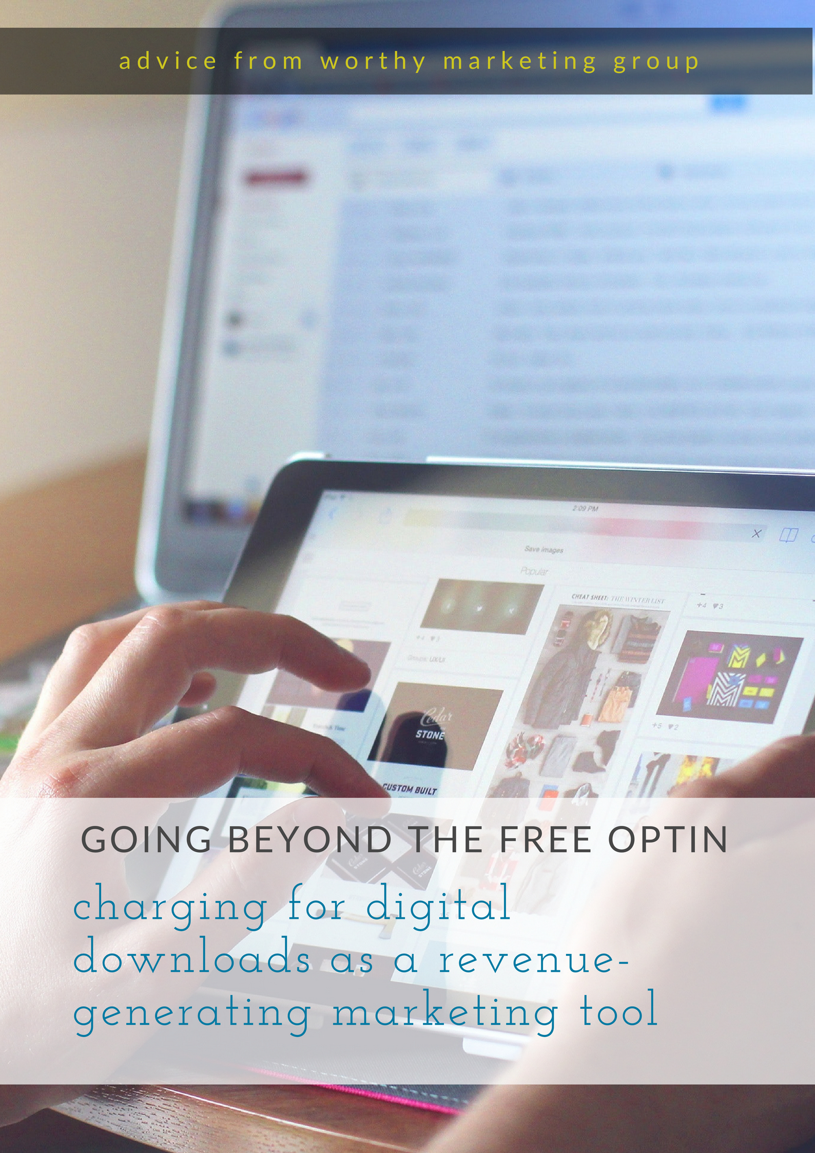 Digital Downloads as a Revenue-Generating Marketing Tool | The Worthy Marketing Group Blog
