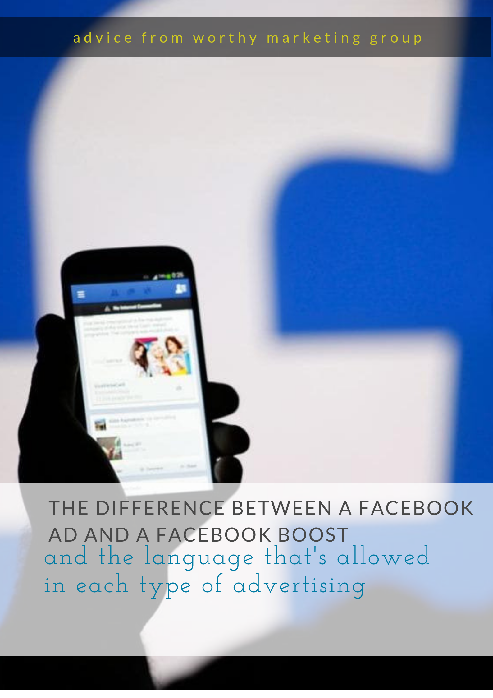 the difference between a Facebook boost and ad campaign and what language is allowed in each type of campaign | The Worthy Marketing Group Blog