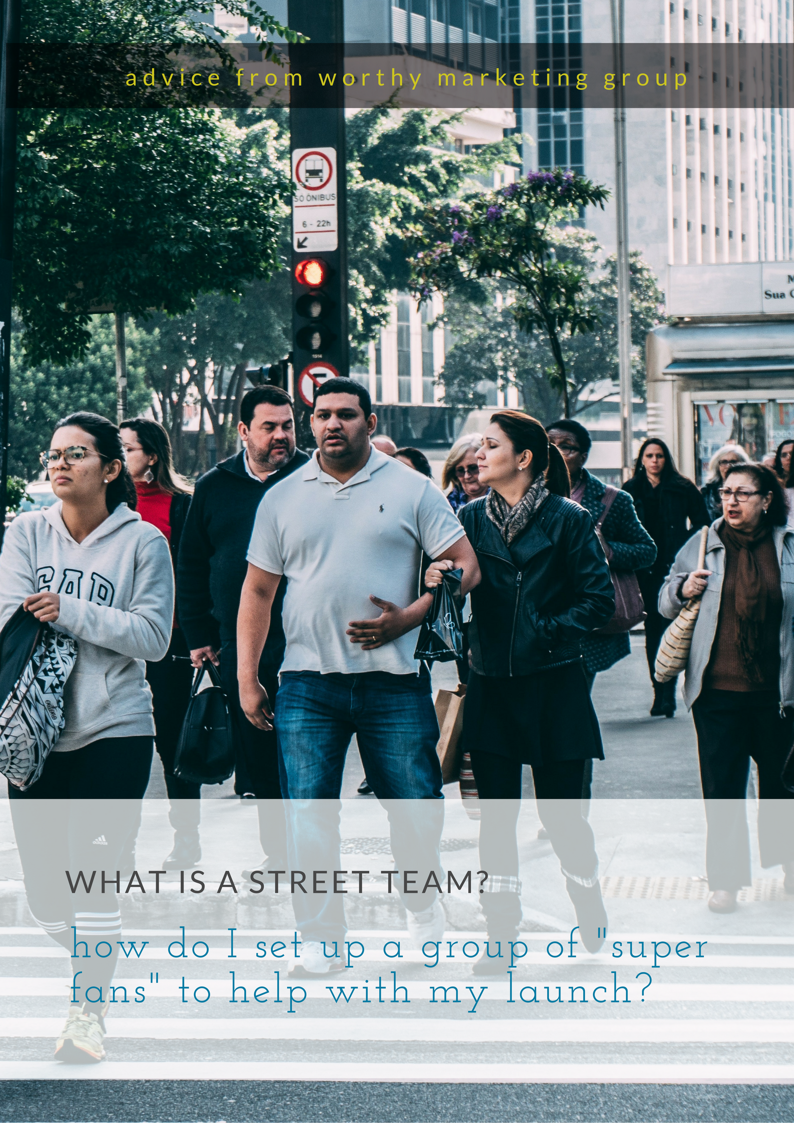 What's a Street Team? And how do I make one? What assets should I share? | The Worthy Marketing Group Blog